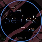 Be Se-Lek- Tive, Vol. 1 by Various Artists