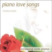 Piano Love Songs: Relaxing Solo Piano by Bradley Joseph