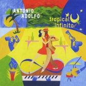 Tropical Infinito by Antonio Adolfo