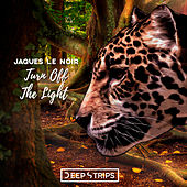 Turn Off The Light by Jaques Le Noir