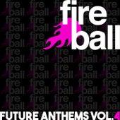 Fireball Recordings Future Anthems, Vol. 4 - EP von Various Artists