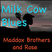 Milk Cow Blues by Maddox Brothers and Rose