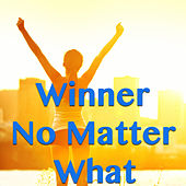 Winner No Matter What by Various Artists