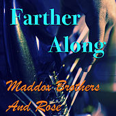 Farther Along by Maddox Brothers and Rose