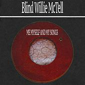 Me Myself and My Songs by Blind Willie McTell
