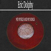 Me Myself and My Songs by Eric Dolphy