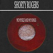 Me Myself and My Songs di Shorty Rogers