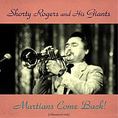 Martians Come Back! (Remastered 2016) di Shorty Rogers