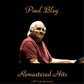 Remastered Hits (All Tracks Remastered) de Paul Bley