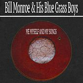 Me Myself and My Songs by Bill Monroe