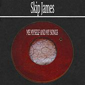 Me Myself and My Songs by Skip James