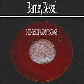 Me Myself and My Songs by Barney Kessel