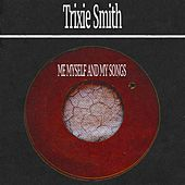 Me Myself and My Songs by Trixie Smith