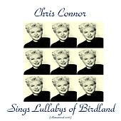 Sings Lullabys of Birdland (Remastered 2016) by Chris Connor