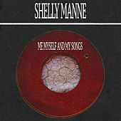 Me Myself and My Songs by Shelly Manne