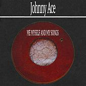 Me Myself and My Songs de Johnny Ace