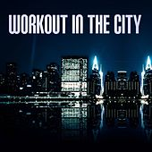 Workout in the City by Various Artists