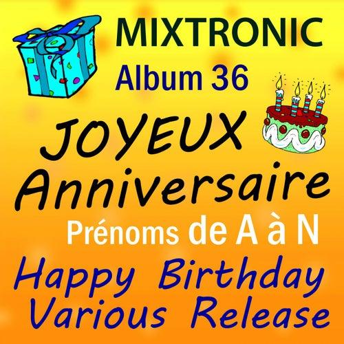 Joyeux Anniversaire Prenoms De A A Z Album 36 De Mixtronic Napster