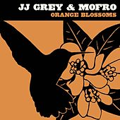 Orange Blossoms de JJ Grey & Mofro