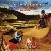 Orlande de Lassus: Mass 'Tous les regretz' & Motets by The Choir Of New College Oxford