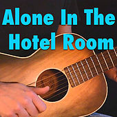 Alone In The Hotel Room de Various Artists