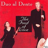 The Food Of Love by Duo Al Dente