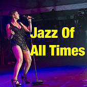 Jazz Of All Times von Various Artists
