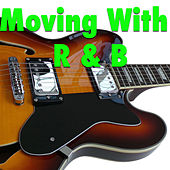 Moving With R & B by Various Artists