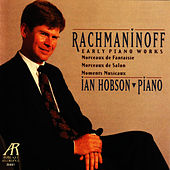 Rachmaninoff: Early Piano Works by Ian Hobson