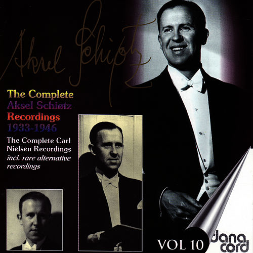 The complete Aksel Schiøtz Recordings 1933-1946 Vol 10 by Aksel Schiøtz