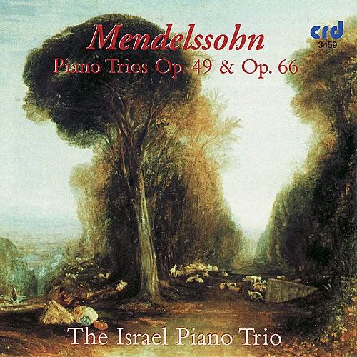 Mendelssohn, Piano Trios Op. 49 & Op. 66 by The Israel Piano Trio