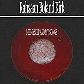 Me Myself and My Songs by Rahsaan Roland Kirk