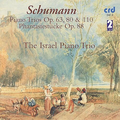 Schumann, Piano Trios Op. 63, 80 & 110 / Phantasiestücke Op. 88 by The Israel Piano Trio