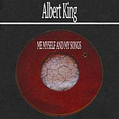 Me Myself and My Songs by Albert King