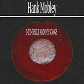 Me Myself and My Songs von Hank Mobley