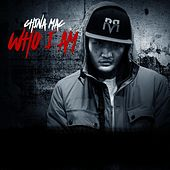 Who I Am by China Mac