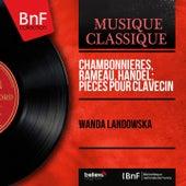 Chambonnières, Rameau, Handel: Pièces pour clavecin (Mono Version) by Wanda Landowska