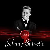 Just - Johnny Burnette by Johnny Burnette