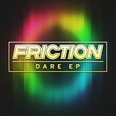 Dare EP by Friction
