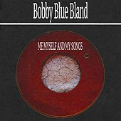 Me Myself and My Songs de Bobby Blue Bland