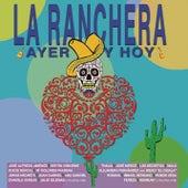 La Ranchera Ayer y Hoy de Various Artists