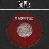 Me Myself and My Songs de Bob Wills