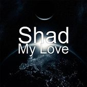 My Love by Shad