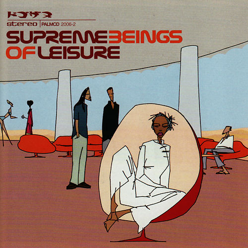 Supreme Beings Of Leisure by Supreme Beings Of Leisure