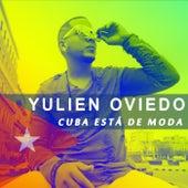 Cuba está de Moda by Yulien Oviedo