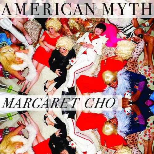 American Myth by Margaret Cho