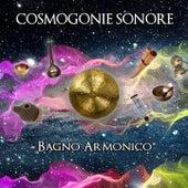 Cosmogonie sonore de Bagno Armonico