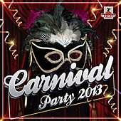 Carnival Party 2013 - EP by Various Artists