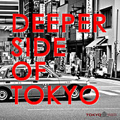 Deeper Side of Tokyo by Various Artists