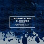 El Discurso by Le Danses Et Bruit
